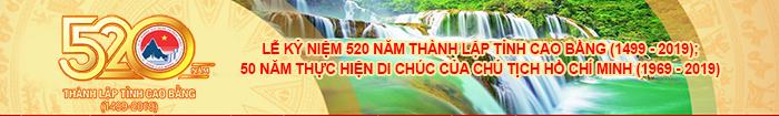 Kỷ niệm 520 năm thành lập tỉnh Cao Bằng (1499 - 2019)